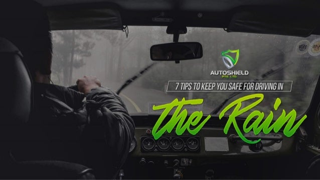 7 tips to keep you safe for driving in the rain