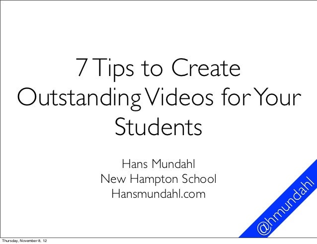 7 Tips to Create       Outstanding Videos for Your                Students                              Hans Mundahl      ...