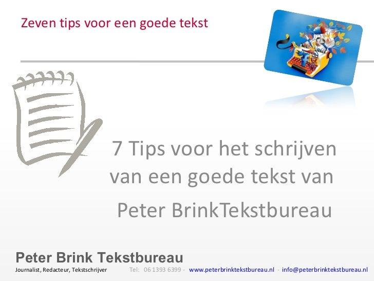 Zeven tips voor een goede tekst  7 Tips voor het schrijven van een goede tekst van  Peter BrinkTekstbureau