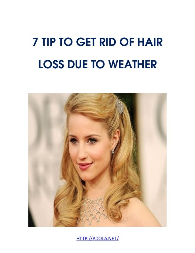 HTTP://ADOLA.NET/ 7 TIP TO GET RID OF HAIR LOSS DUE TO WEATHER