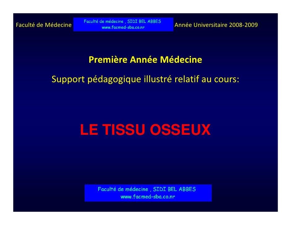 Faculté de Médecine de Sousse – Tunisie    Année Universitaire 2008-2009                              Première Année Médec...