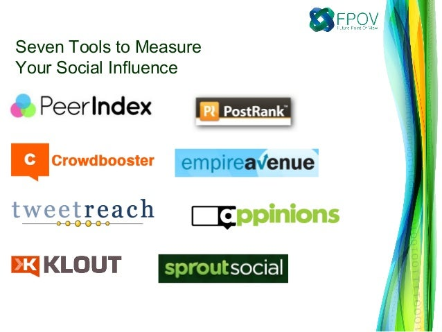 Seven Tools to MeasureYour Social Influence
