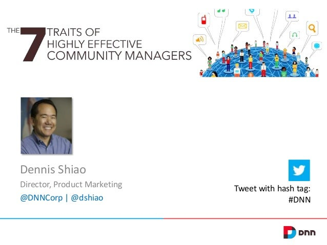 Dennis Shiao Director, Product Marketing @DNNCorp | @dshiao  Tweet with hash tag: #DNN