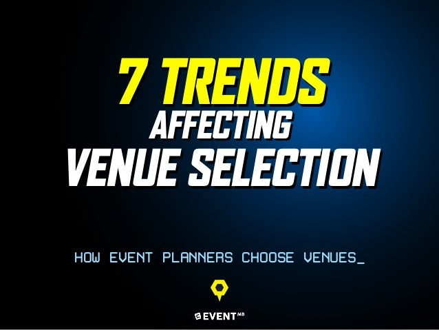 7 Trends Affecting Venue Selection