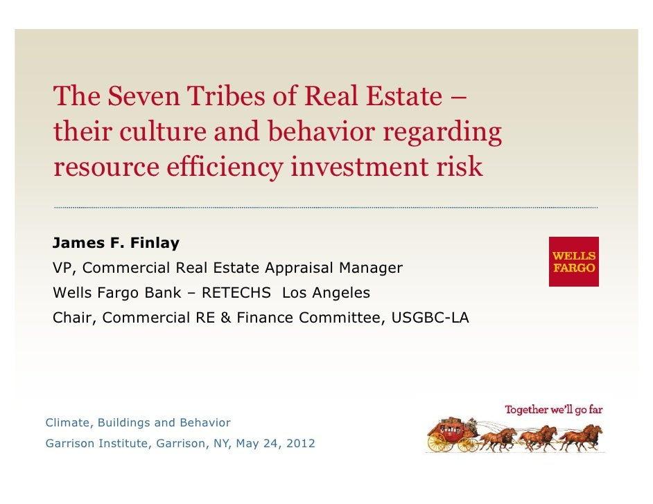 The Seven Tribes of Real Estate – their culture and behavior regarding resource efficiency investment risk James F. Finlay...
