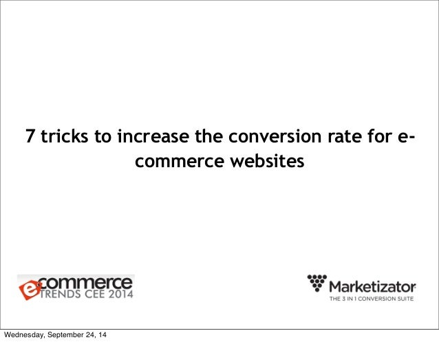 7 tricks to increase the conversion rate for e-commerce  websites  Wednesday, September 24, 14