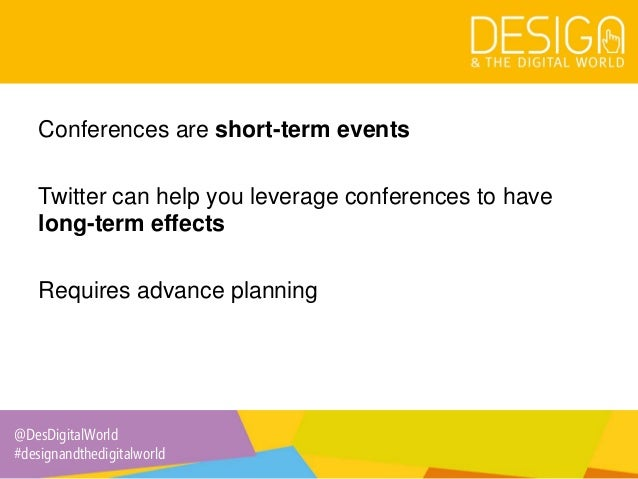 6. Twitter at Conferences: Tips for Organisers and Delegates Slide 2