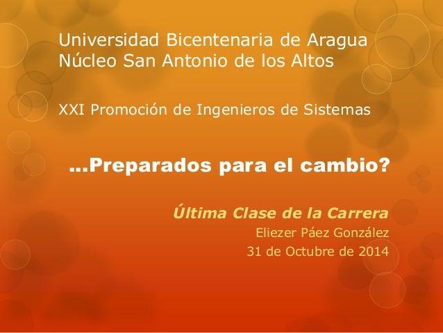 Universidad Bicentenaria de Aragua Núcleo San Antonio de los Altos XXI Promoción de Ingenieros de Sistemas …Preparados par...
