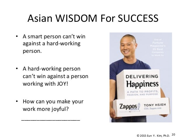 Asian  WISDOM  For  SUCCESS • A  smart  person  can't  win   against  a  hard-‐working   person. ...