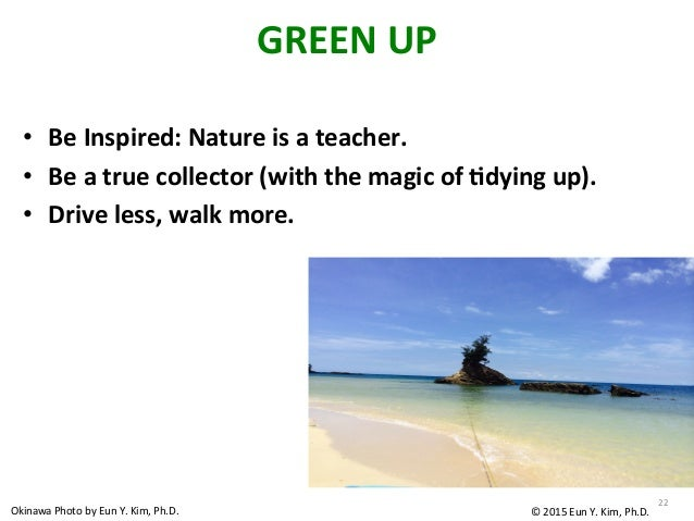 GREEN  UP • Be  Inspired:  Nature  is  a  teacher.   • Be  a  true  collector  (with  the  mag...