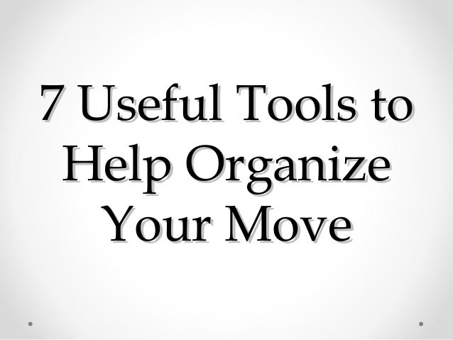 7 Useful Tools to Help Organize   Your Move