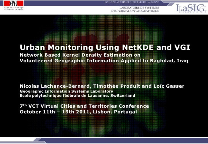 Urban Monitoring Using NetKDE and VGI         Network Based Kernel Density Estimation on         Volunteered Geographic In...