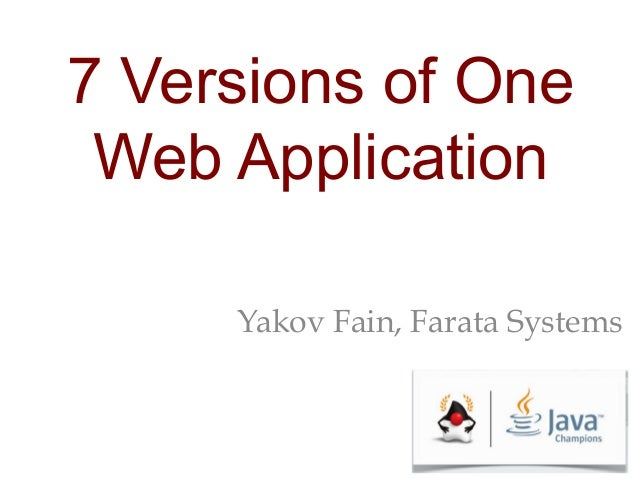 Yakov Fain, Farata Systems 7 Versions of One Web Application