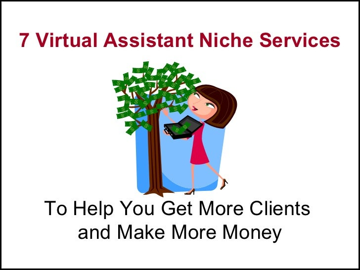 7 Virtual Assistant Niche Services  To Help You Get More Clients     and Make More Money
