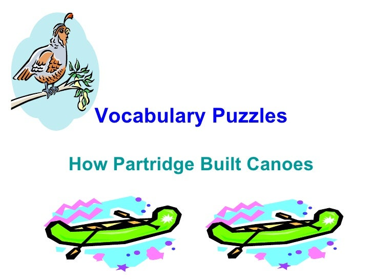 Vocabulary Puzzles How Partridge Built Canoes
