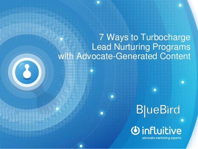 7 Ways to Turbocharge Lead Nurturing Programs with Advocate-Generated Content