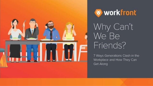 Why Can't We Be Friends? 7 Ways Generations Clash in the Workplace and How They Can Get Along