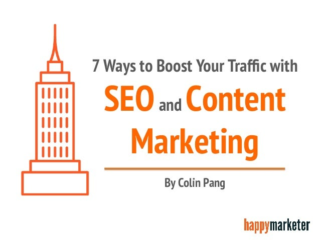 7 Ways to Boost Your Traffic with SEOand Content Marketing By Colin Pang