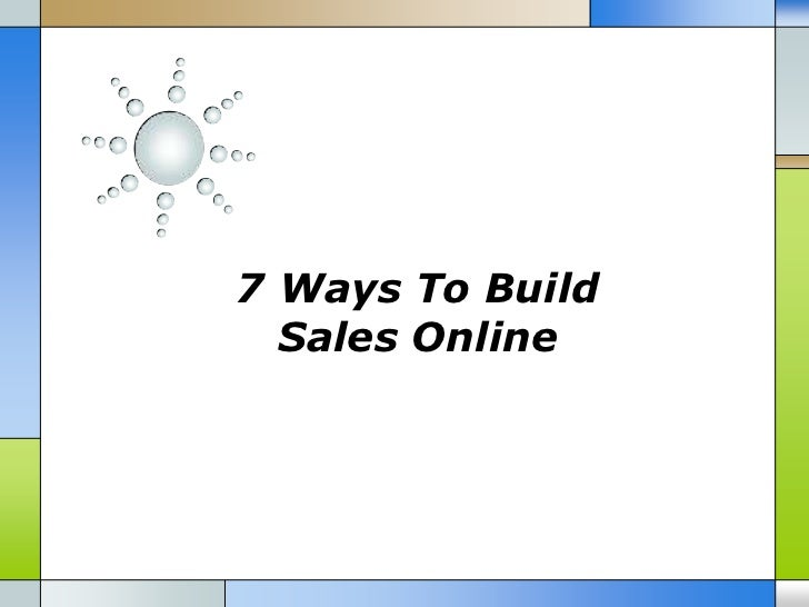 7 Ways To Build  Sales Online