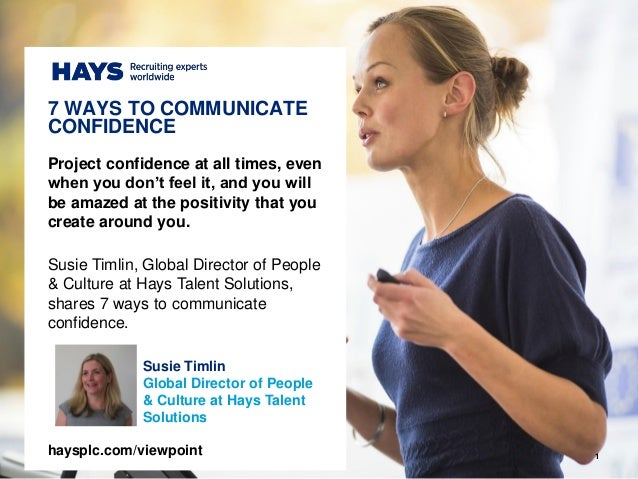 1 Susie Timlin Global Director of People & Culture at Hays Talent Solutions Project confidence at all times, even when you...