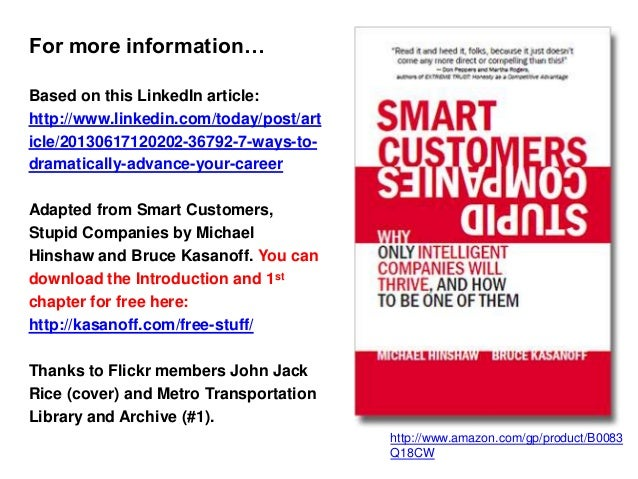 For more information…Based on this LinkedIn article:http://www.linkedin.com/today/post/article/20130617120202-36792-7-ways...