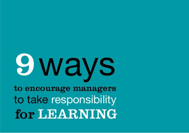 9 ways to encourage managers to take responsibility for