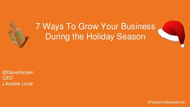 #JANY @DaveKerpen CEO Likeable Local 7 Ways To Grow Your Business During the Holiday Season #7waysholidaywebinar