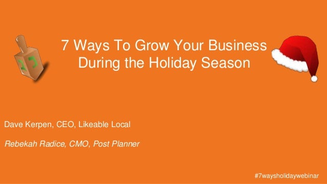 #JANY Dave Kerpen, CEO, Likeable Local Rebekah Radice, CMO, Post Planner 7 Ways To Grow Your Business During the Holiday S...