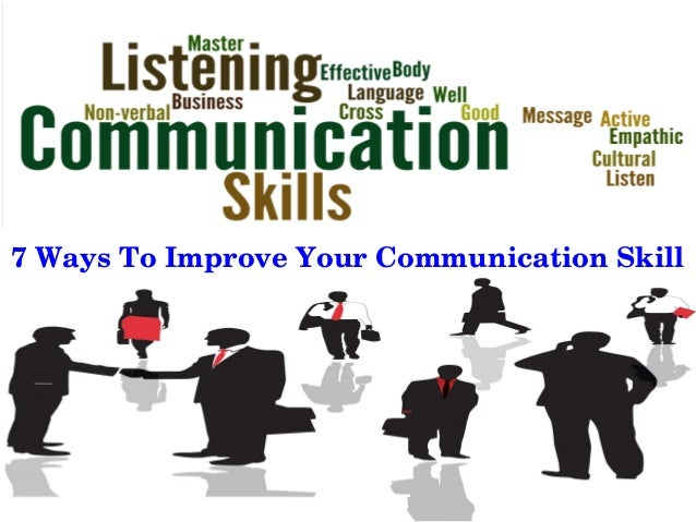 how one could improve your communication While nonviolent communication a great way to improve personal communications, there are also ways you can improve the way you respond as a receiver barbara fredrickson (2003) has shown the benefit of positive emotions for wellbeing.