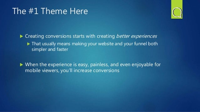 The #1 Theme Here  Creating conversions starts with creating better experiences  That usually means making your website ...