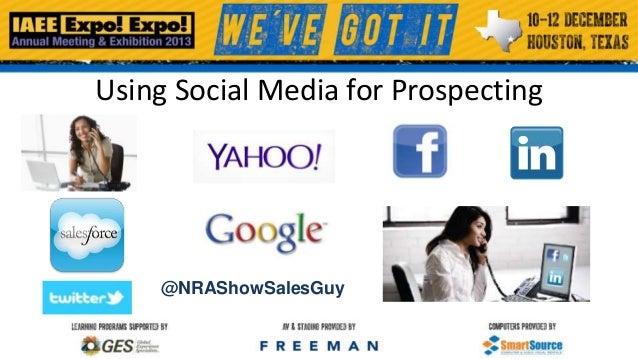 Using Social Media for Prospecting  @NRAShowSalesGuy