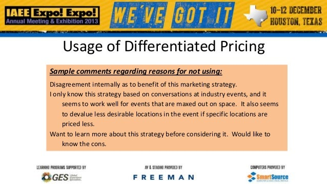 Usage of Differentiated Pricing Sample comments regarding reasons for not using: Disagreement internally as to benefit of ...
