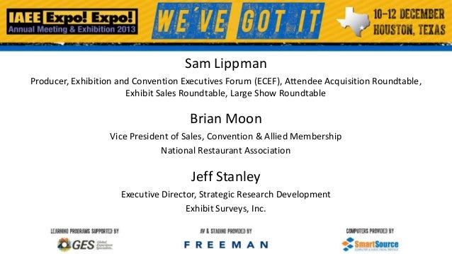 Sam Lippman Producer, Exhibition and Convention Executives Forum (ECEF), Attendee Acquisition Roundtable, Exhibit Sales Ro...