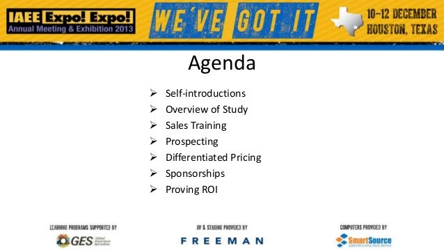 Agenda         Self-introductions Overview of Study Sales Training Prospecting Differentiated Pricing Sponsorships ...