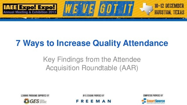 7 Ways to Increase Quality Attendance Key Findings from the Attendee Acquisition Roundtable (AAR)