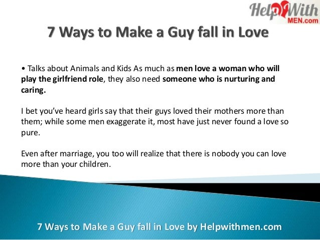 how to make a guy fall for you