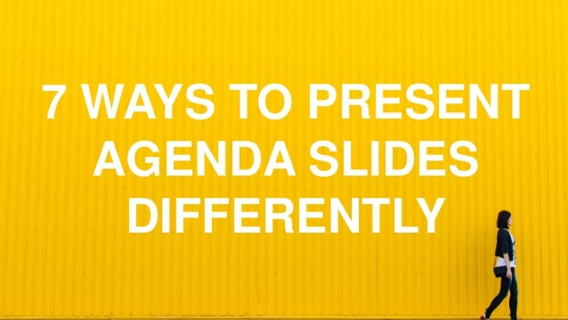 7 Ways To Present Agenda Slides Differently