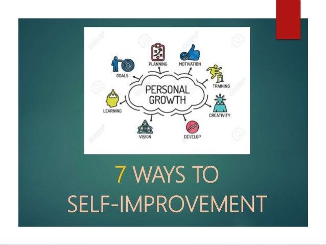 7 WAYS TO SELF-IMPROVEMENT