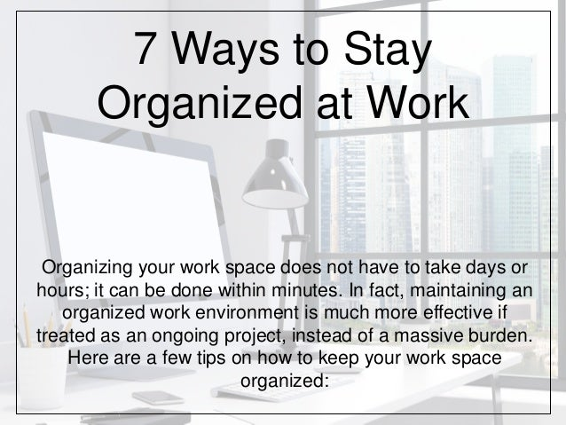 7 ways to stay organized at work for How to stay organized at home