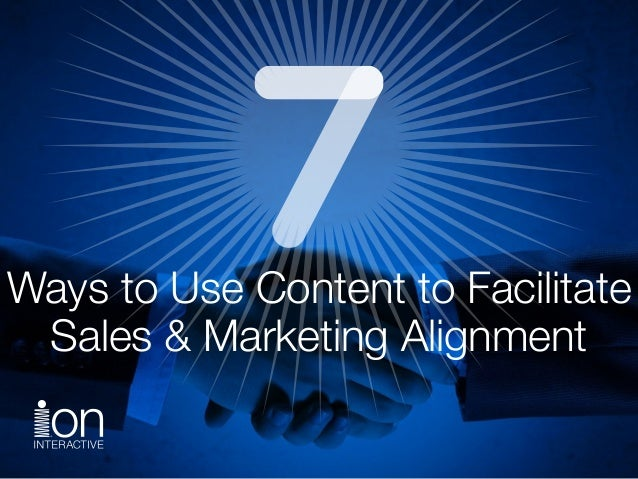 Ways to Use Content to Facilitate Sales & Marketing Alignment