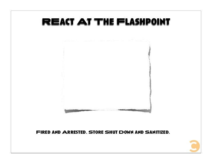 REact At The Flashpoint     Fired and Arrested. Store Shut Down and Sanitized.