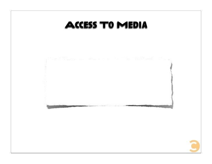 Access To Media