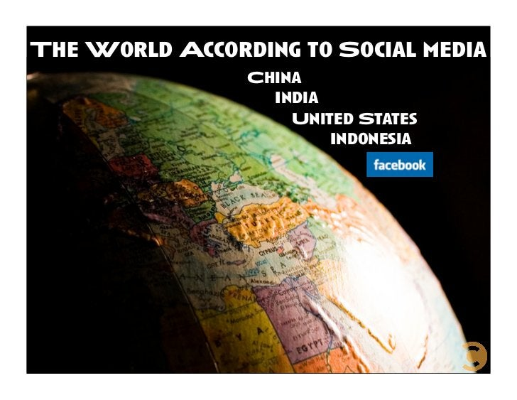 The World According to Social media                 China                   India                     United States       ...