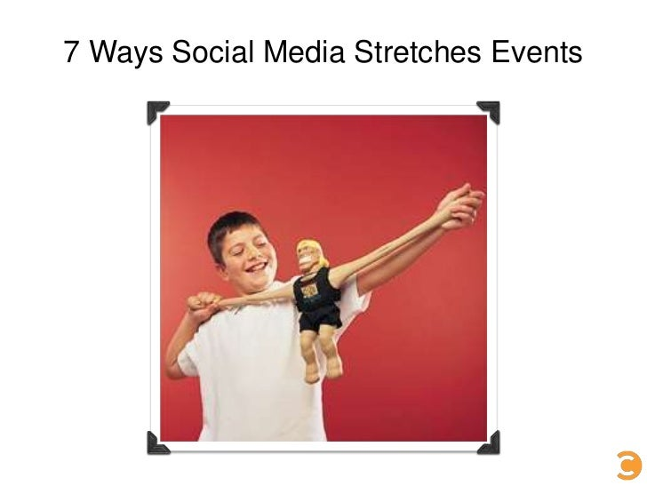 7 Ways Social Media Stretches Events