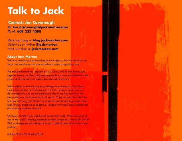 Contact: Jim Cavanaugh E: Jim_Cavanaugh@jackmorton.com T: +1 609 223 4388 Read our blog at blog.jackmorton.com Follow us o...
