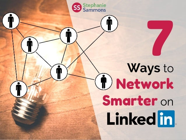 7Ways to Network Smarter on