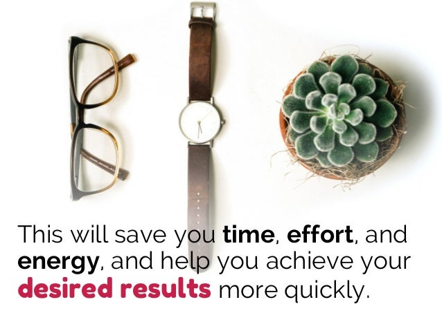 This will save you time, effort, and energy, and help you achieve your desired results more quickly.