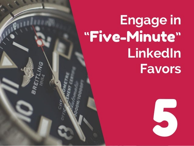 """5 Engage in """"Five-Minute"""" LinkedIn Favors"""