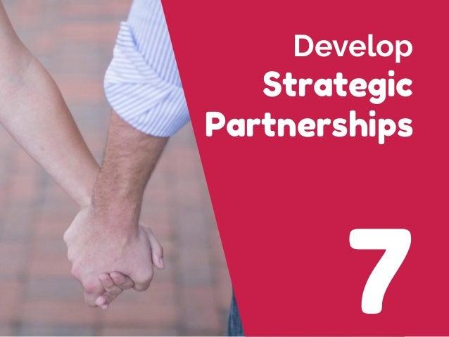 7 Develop Strategic Partnerships