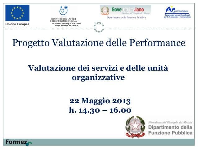 Valutazione dei servizi e delle unità organizzative Direzione Generale per le Politiche Attive e Passive del Lavoro Proget...